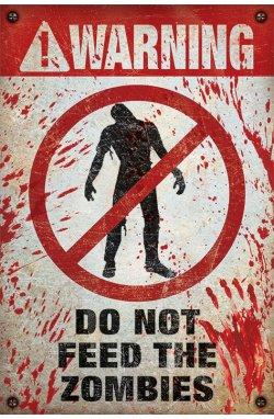 "Постер ""Warning! Do Not Feed The Zombies"" 61 х 91,5 см - wws-548"